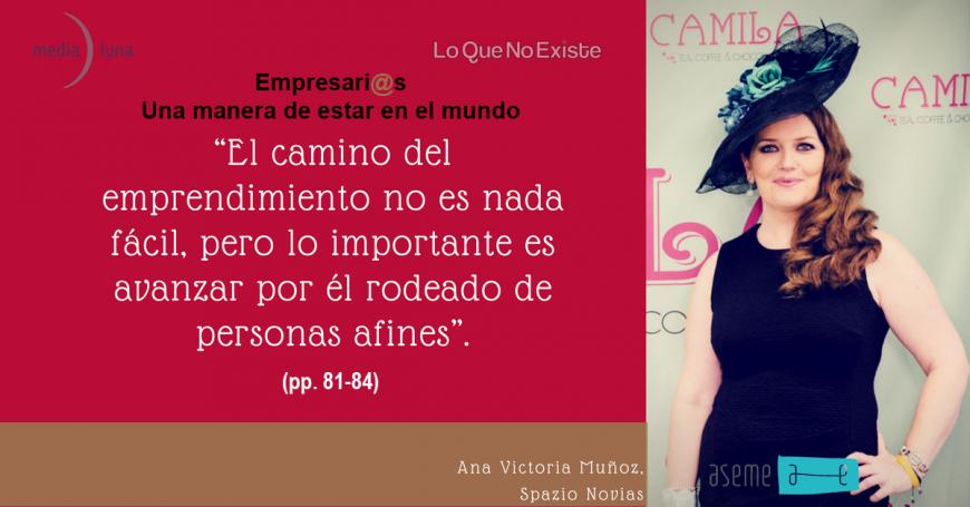 """Reseña de """"Empresari@s, una manera de estar en el mundo"""" con Ana Victoria Muñoz de Spazio Novias"""