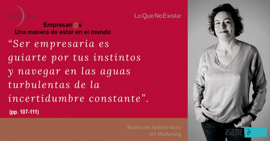 "Reseñas del libro ""Empresari@s, una manera de estar en el mundo"" con Beatriz de Andrés de Art Marketing"