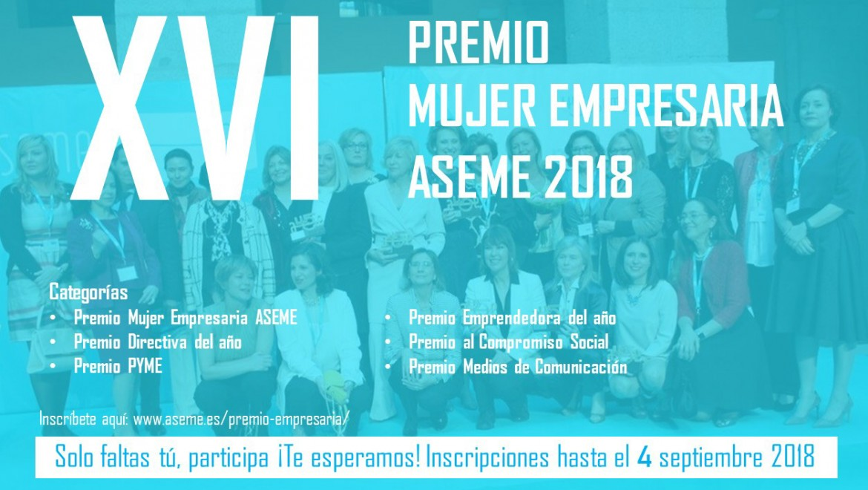 Conoce las categorías de los Premios Mujer Empresaria ASEME 2018. Hasta el 4 de septiembre te puedes inscribir