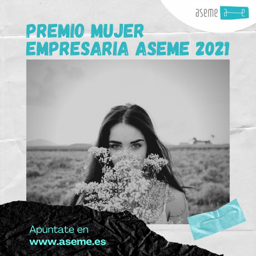 Abierta la convocatoria de la edición 2021 del Premio Mujer Empresaria ASEME